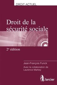Jean-François Funck - Droit de la sécurité sociale.
