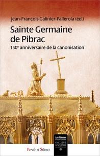 Jean-François Galinier-Pallerola - Sainte Germaine de Pibrac - 150e anniversaire de la canonisation.