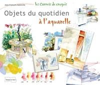 Jean-François Galmiche - Objets du quotidien à l'aquarelle.