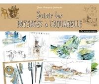 Jean-François Galmiche - Saisir les paysages à l'aquarelle.