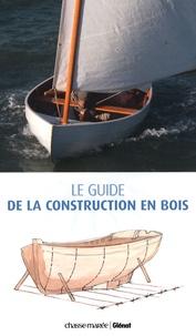 Jean-François Garry et Jean-Pierre Philippe - Le guide de la construction en bois - Construction-Restauration-Entretien.