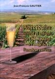 Jean-François Gautier - Abécédaire sélectif et critique du champagne à l'usage de l'amateur curieux.