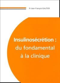 Jean-François Gautier - Insulinosécrétion : du fondamental à la clinique.