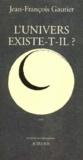 Jean-François Gautier - L'univers existe-t-il ?.