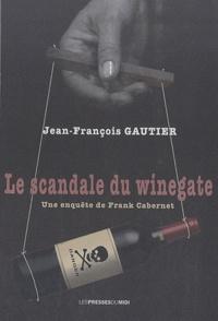 Jean-François Gautier - Le scandale du winegate - Une enquête de Frank Cabernet.