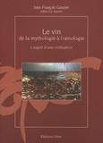 Jean-François Gautier - Le vin, de la mythologie à l'oenologie - L'esprit d'une civilisation.