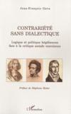 Jean-François Gava - Contrariété sans dialectique - Logique et politique hégéliennes face à la critique sociale marxienne.