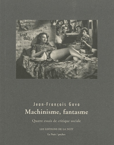 Jean-François Gava - Machinisme, fantasme - Quatre essais de critique sociale.