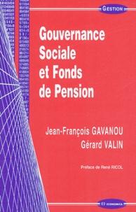 Jean-François Gavanou et Gérard Valin - Gouvernance sociale et fonds de pension.
