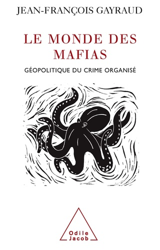 Le monde des mafias. Géopolitique du crime organisé