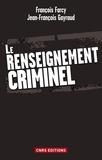 Jean-François Gayraud et François Farcy - Le renseignement criminel.