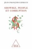 Jean-François Gayraud - Showbiz, people et corruption.