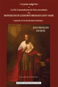 """Jean-François Gicquel - """"Le juriste malgré lui"""" - Les dix commandements du droit concordataire selon monseigneur Godefroy Brossays Saint-Marc."""