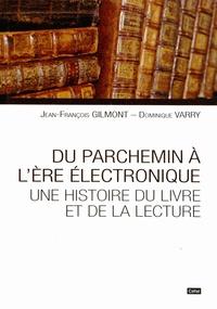 Jean-François Gilmont - Du parchemin à l'ère électronique - Une histoire du livre et de la lecture.