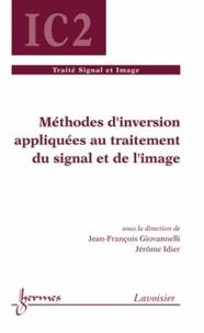 Jean-François Giovannelli et Jérôme Idier - Méthodes d'inversion appliquées au traitement du signal et de l'image.