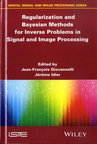 Jean-François Giovannelli et Jérôme Idier - Regularization and Bayesian Methods for Inverse Problems in Signal and Image Processing.