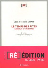 Jean-François Gomez - Le temps des rites - Handicaps et handicapés.