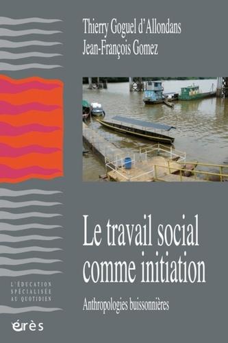 Le travail social comme initiation. Anthropologies buissonières