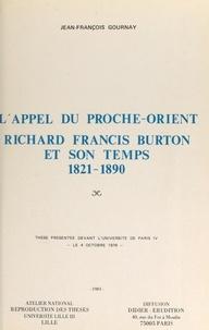 Jean-François Gournay - L'appel du Proche-Orient : Richard Francis Burton et son temps, 1821-1890 - Thèse présentée devant l'Université de Paris IV, le 4 octobre 1979.