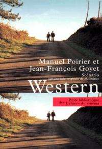 Jean-François Goyet et Manuel Poirier - Western - Scénario.