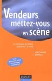 Jean-François Granadel - Vendeurs, mettez-vous en scène - Les techniques du théâtre appliquées à la vente.