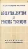 Jean-François Gravier et F. Wagner - Décentralisation et progrès technique.