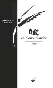 Jean-François Grégoire - AVC - En blouse blanche.