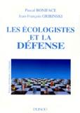 Jean-François Gribinski et Pascal Boniface - Les écologistes et la défense.