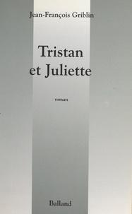 Jean-François Griblin - Tristan et Juliette.