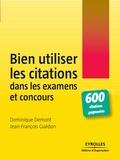 Jean-François Guédon et Dominique Demont - Bien utiliser les citations dans les examens et concours.