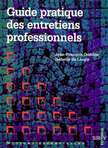 Jean-François Guédon et Isabelle de Loupy - Guide pratique des entretiens professionnels.