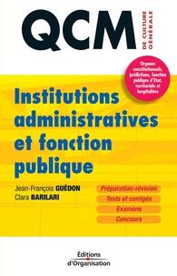 Jean-François Guédon et Clara Barilari - Institutions administratives et fonction publique.