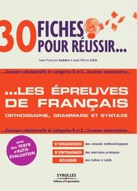 Jean-François Guédon et Jean-Pierre Colin - Les épreuves de français concours catégories B et C.