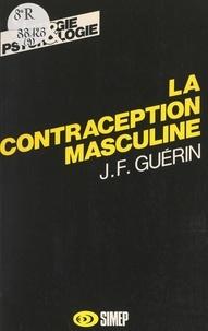 Jean-François Guérin et Georges Abraham - La contraception masculine.