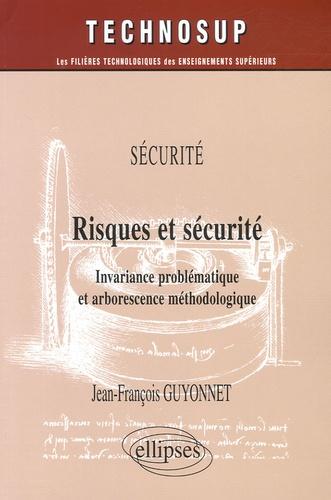 Jean-François Guyonnet - Risques et sécurité - Invariance problématique et arborescence méthodologique.