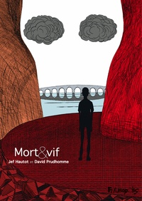Jean-François Hautot et David Prudhomme - Mort & vif.