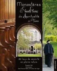 Jean-François Hellio et NIcolas Van Ingen - Monastères & hauts lieux de spiritualité en France.