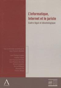 Jean-François Henrotte - L'informatique, Internet et le juriste - Cadre légal et déontologique.