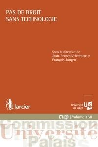Jean-François Henrotte et François Jongen - Pas de droit sans technologie.