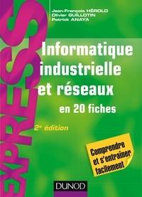 Jean-François Hérold et Olivier Guillotin - Informatique industrielle et réseaux en 20 fiches.