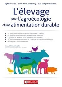 Jean-François Hocquette et Sghaier Chikri - L'élevage pour l'agroécologie et une alimentation durable.