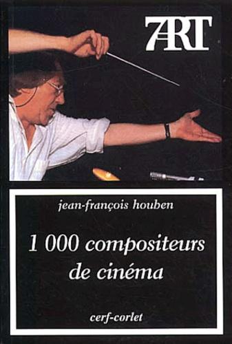 Jean-François Houben - 1 000 compositeurs de cinéma.
