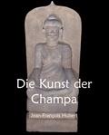 Jean-François Hubert - Die Kunst der Champa.