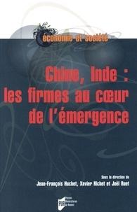 Jean-François Huchet et Xavier Richet - Chine, Inde : les firmes au coeur de l'émergence.