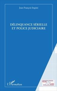Jean-François Impini - Délinquance sérielle et police judiciaire.