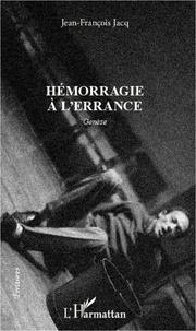 Jean-François Jacq - Hémorragie à l'errance - Genèse.