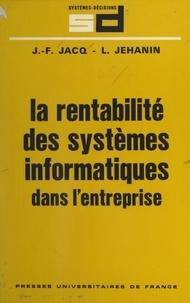 Jean-François Jacq et Laurent Jehanin - La rentabilité des systèmes informatiques dans l'entreprise.