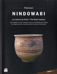 """Jean-François Jarrige et Gonzague Quivron - Nindowari - La culture de Kulli """"Pakistan""""."""