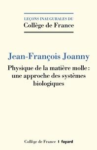 Physique de la matière molle - Une approche des systèmes biologiques.pdf