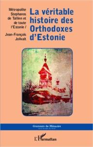 La véritable histoire des orthodoxes d'Estonie - Jean-François Jolivalt pdf epub